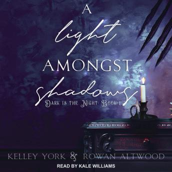 Light Amongst Shadows, Rowan Altwood, Kelley York