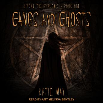 Gangs and Ghosts, Katie May