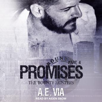 Promises: Part 4, A.E. Via