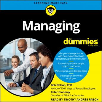 Managing For Dummies, Bob Nelson, Ph.D., Peter Economy