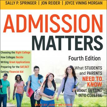 Admission Matters: What Students and Parents Need to Know About Getting into College sample.