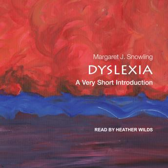Dyslexia: A Very Short Introduction, Margaret J. Snowling
