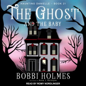 Ghost and the Baby, Anna J. McIntyre, Bobbi Holmes