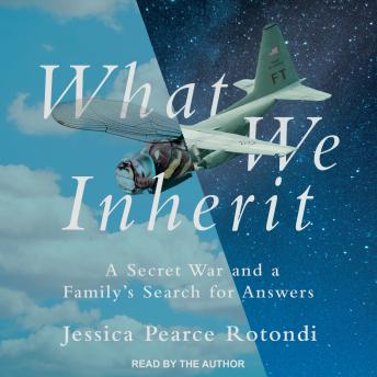 What We Inherit: A Secret War and a Family's Search for Answers details