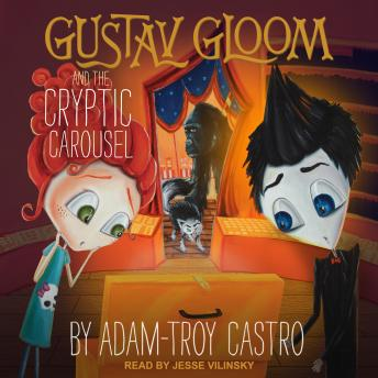 Gustav Gloom and the Cryptic Carousel, Adam-Troy Castro