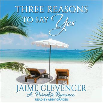 Download Three Reasons to Say Yes: A Paradise Romance by Jaime Clevenger