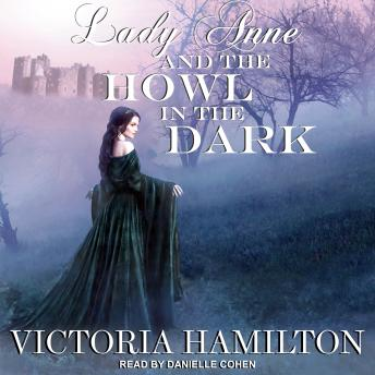 Lady Anne and the Howl in the Dark, Victoria Hamilton