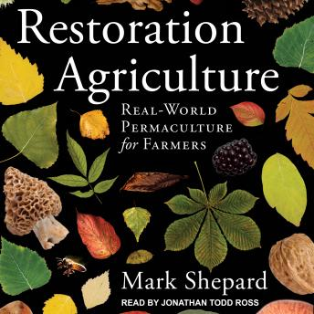 Download Restoration Agriculture: Real-World Permaculture for Farmers by Mark Shepard