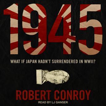 Download 1945: A Novel by Robert Conroy