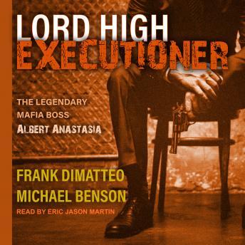 Lord High Executioner: The Legendary Mafia Boss Albert Anastasia Audiobook Free Download Online