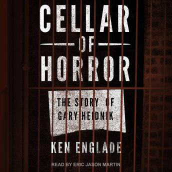 Download Cellar of Horror: The Story of Gary Heidnik by Ken Englade