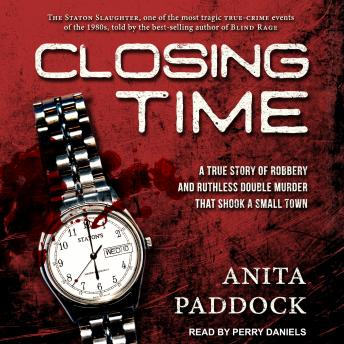Download Closing Time: A True Story of Robbery and Double Murder by Anita Paddock
