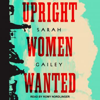 Upright Women Wanted, Audio book by Sarah Gailey