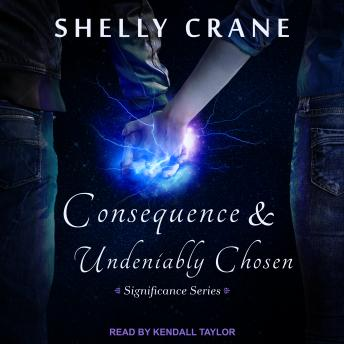 Consequence & Undeniably Chosen, Shelly Crane