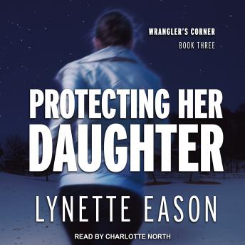 Protecting Her Daughter, Lynette Eason