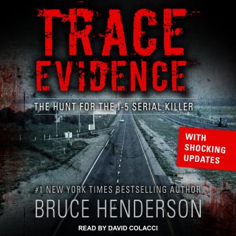 Download Trace Evidence: The Hunt for the I-5 Serial Killer by Bruce Henderson