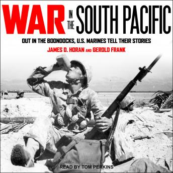 Download War in the South Pacific: Out in the Boondocks, U.S. Marines Tell Their Stories by Gerold Frank, James D. Horan