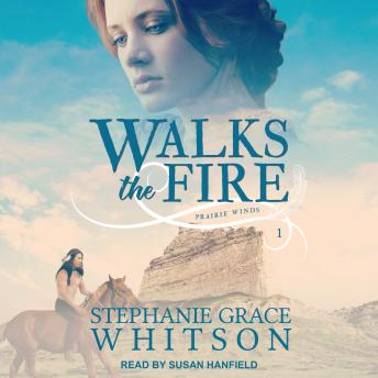 Download Walks the Fire by Stephanie Grace Whitson