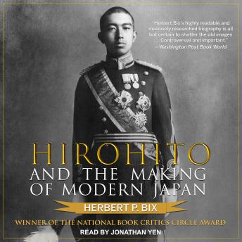 Download Hirohito and the Making of Modern Japan by Herbert P. Bix