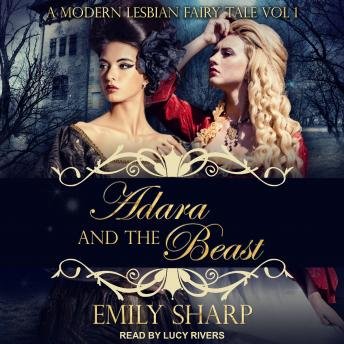 Listen To Adara And The Beast A Modern Lesbian Fairy Tale Vol 1 By