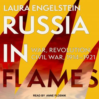 Download Russia in Flames: War, Revolution, Civil War, 1914 - 1921 by Laura Engelstein