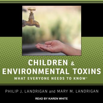 Download Children and Environmental Toxins: What Everyone Needs to Know by Philip J. Landrigan, Mary M. Landrigan