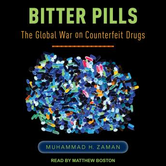 Download Bitter Pills: The Global War on Counterfeit Drugs by Muhammad H. Zaman