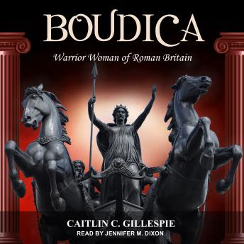Boudica: Warrior Woman of Roman Britain