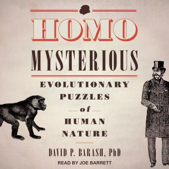 Download Homo Mysterious: Evolutionary Puzzles of Human Nature by David P. Barash