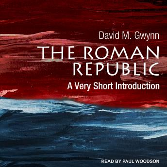 Download Roman Republic: A Very Short Introduction by David M. Gwynn