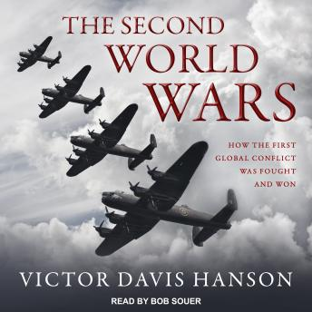 Second World Wars: How the First Global Conflict Was Fought and Won, Audio book by Victor Davis Hanson