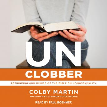 UnClobber: Rethinking Our Misuse of the Bible on Homosexuality