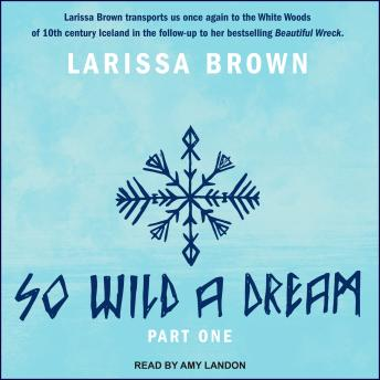So Wild A Dream, Larissa Brown
