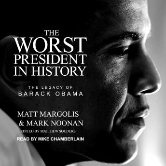 Download Worst President in History: The Legacy of Barack Obama by Matt Margolis, Mark Noonan