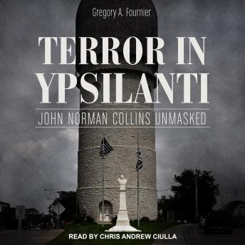 Download Terror in Ypsilanti: John Norman Collins Unmasked by Gregory A. Fournier