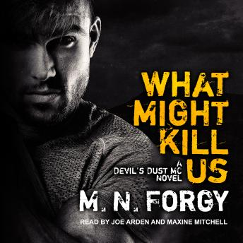 What Might Kill Us, M. N. Forgy