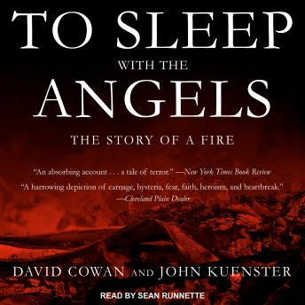 To Sleep with the Angels: The Story of a Fire, John Kuenster, David Cowan