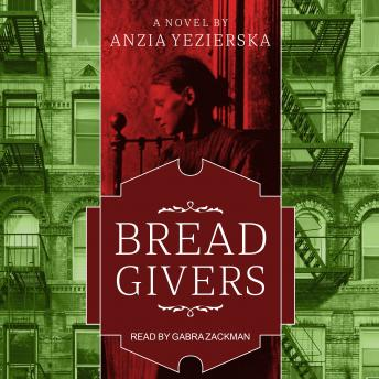 Bread Givers: A Novel 3rd Edition