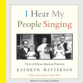 I Hear My People Singing: Voices of African American Princeton, Kathryn Watterson