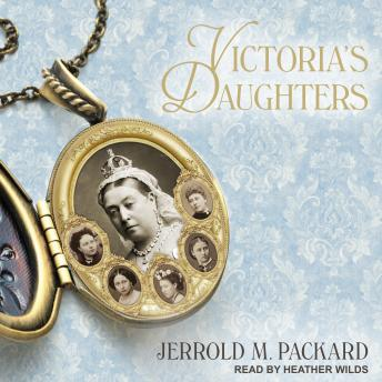Victoria's Daughters, Jerrold M. Packard