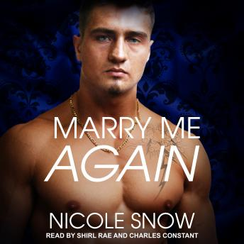 Marry Me Again: A Billionaire Second Chance Romance, Nicole Snow