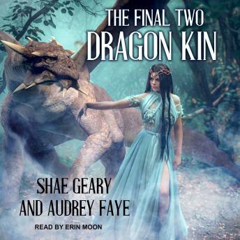 Dragon Kin: The Final Two