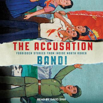 Accusation: Forbidden Stories from Inside North Korea, Bandi