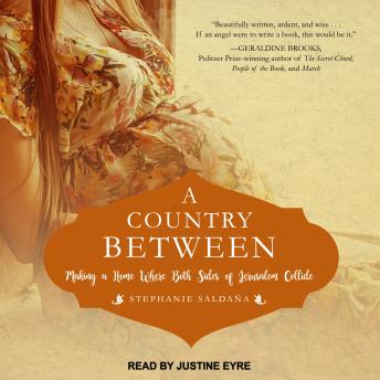 Download Country Between: Making a Home Where Both Sides of Jerusalem Collide by Stephanie Saldana