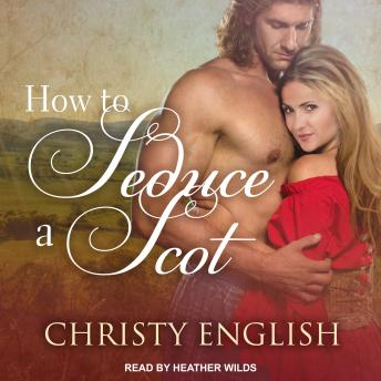 How to Seduce a Scot, Christy English