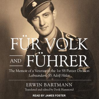 Fur Volk and Fuhrer: The Memoir of a Veteran of the 1st SS Panzer Division Leibstandarte SS Adolf Hitler