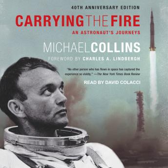 Download Carrying the Fire: An Astronaut's Journeys by Michael Collins