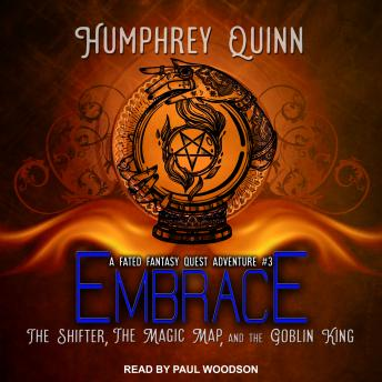 Embrace: The Shifter, The Magic Map, and The Goblin King