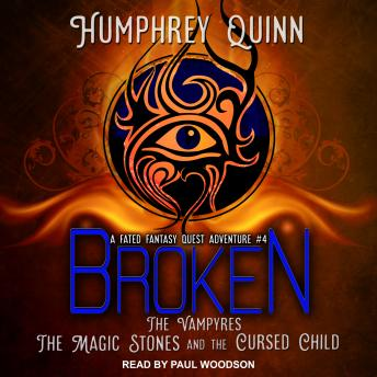 Broken: The Vampires, The Magic Stones, and The Cursed Child