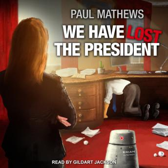 We Have Lost the President, Paul Mathews